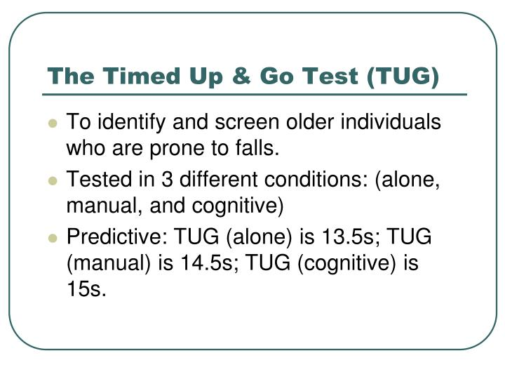 The Timed Up & Go Test (TUG)