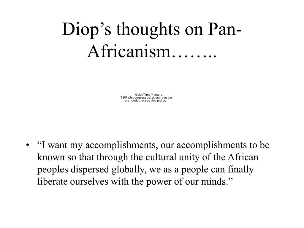 Diop's thoughts on Pan-Africanism……..