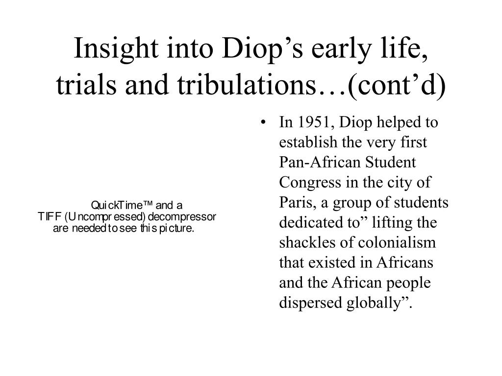 Insight into Diop's early life, trials and tribulations…(cont'd)