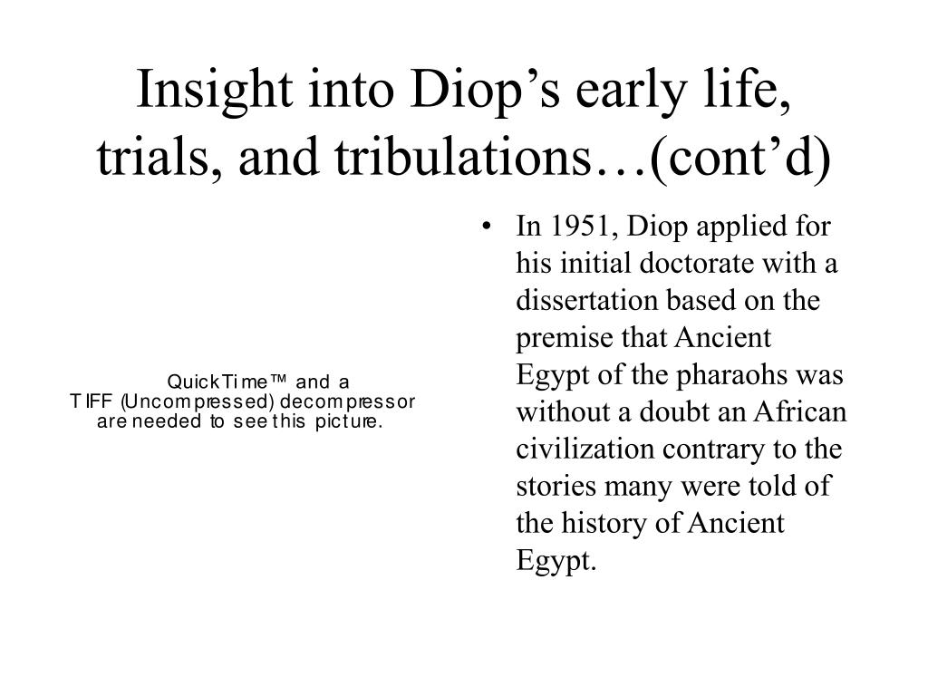 Insight into Diop's early life, trials, and tribulations…(cont'd)
