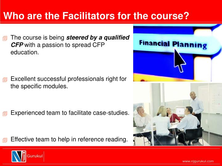 Who are the Facilitators for the course?