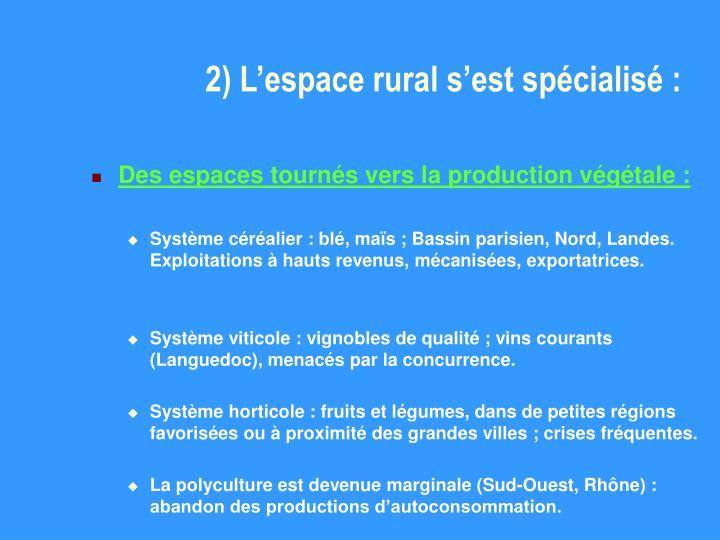 2) L'espace rural s'est spécialisé :
