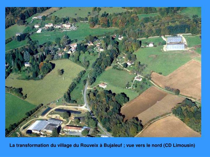 La transformation du village du Rouveix à Bujaleuf ; vue vers le nord (CD Limousin)