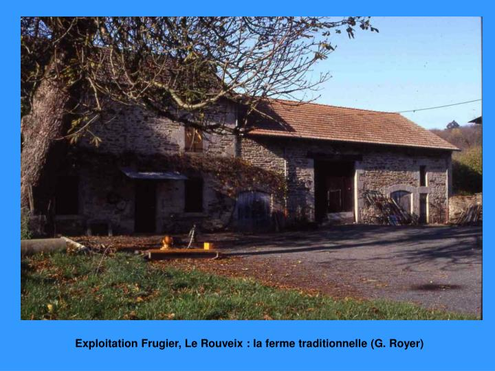 Exploitation Frugier, Le Rouveix : la ferme traditionnelle (G. Royer)