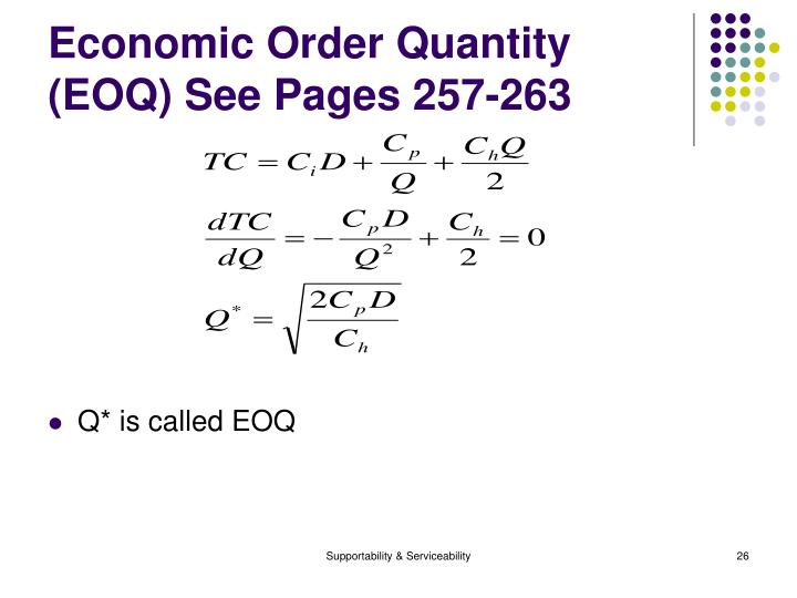 Economic Order Quantity (EOQ) See Pages 257-263