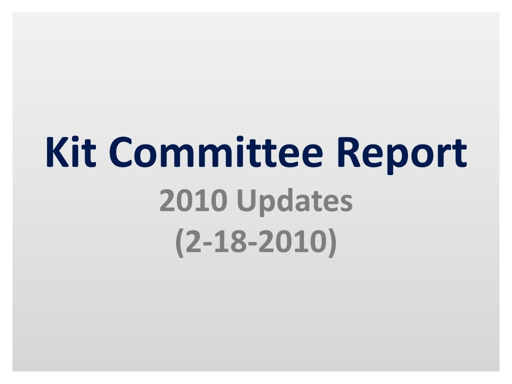 Kit Committee Report