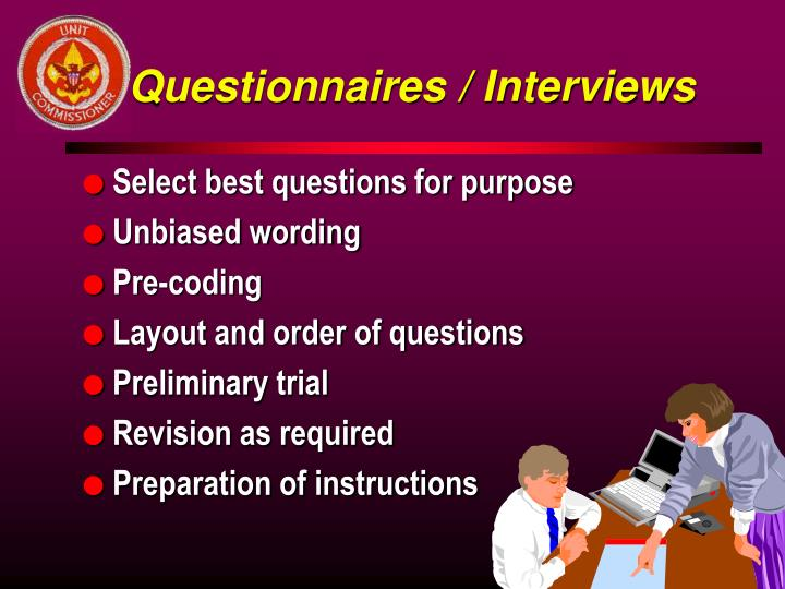 Questionnaires / Interviews