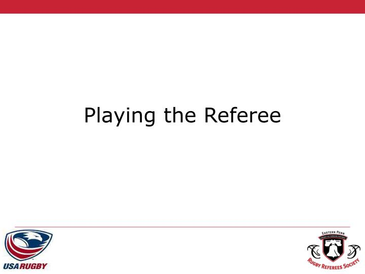 Playing the Referee