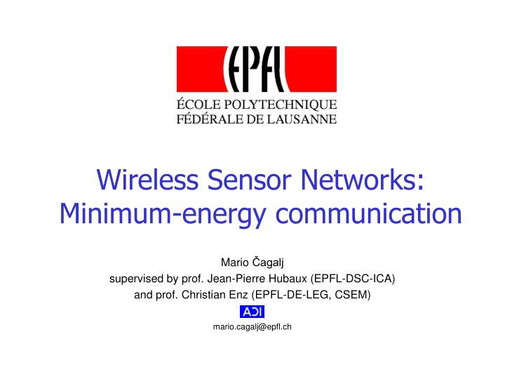 Wireless sensor networks minimum energy communication