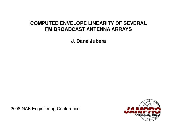 Computed envelope linearity of several fm broadcast antenna arrays j dane jubera