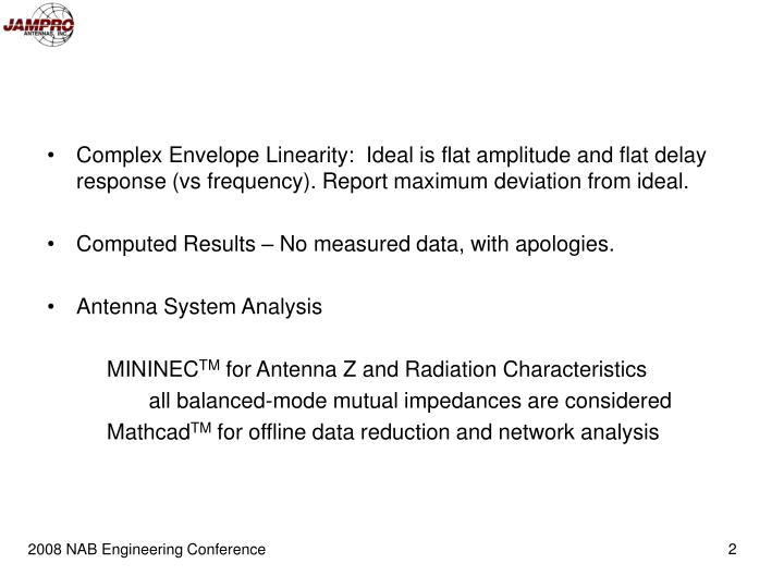 Complex Envelope Linearity:  Ideal is flat amplitude and flat delay response (vs frequency). Report maximum deviation from ideal.