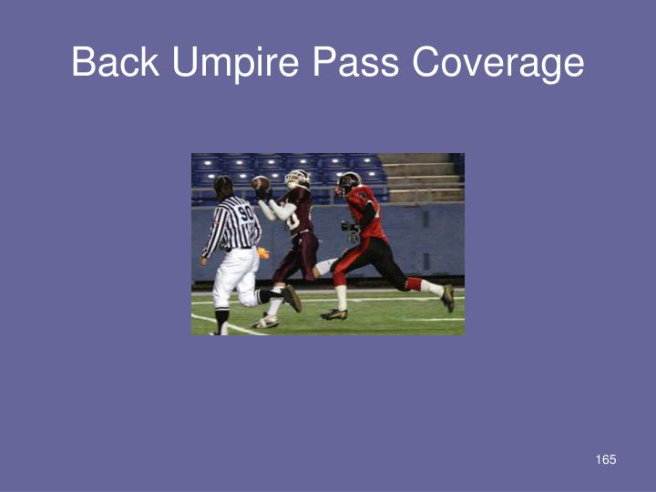 Back Umpire Pass Coverage