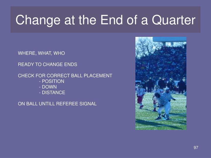Change at the End of a Quarter
