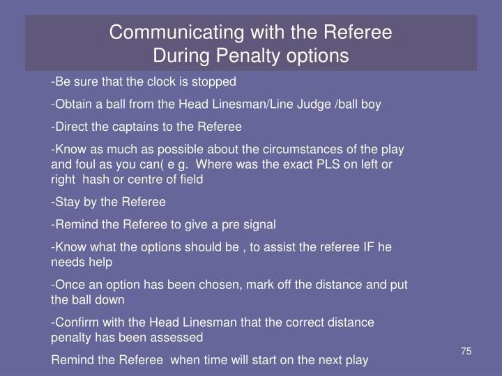 Communicating with the Referee