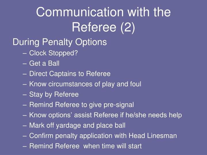 Communication with the Referee (2)