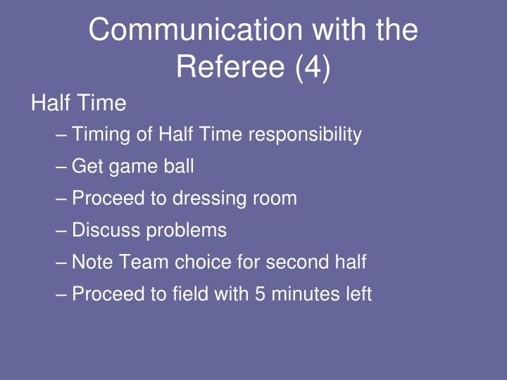 Communication with the Referee (4)