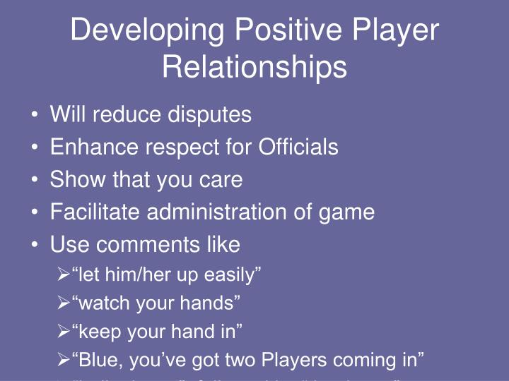 Developing Positive Player Relationships