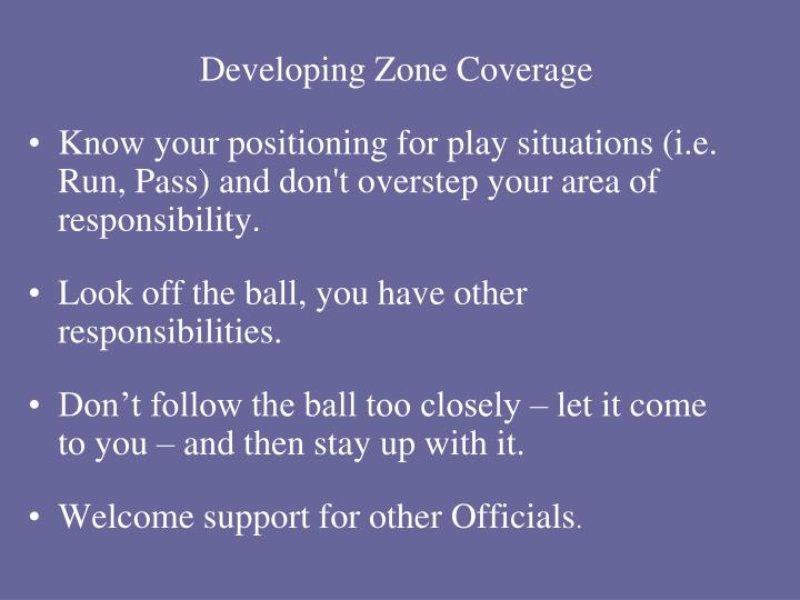 Developing Zone Coverage