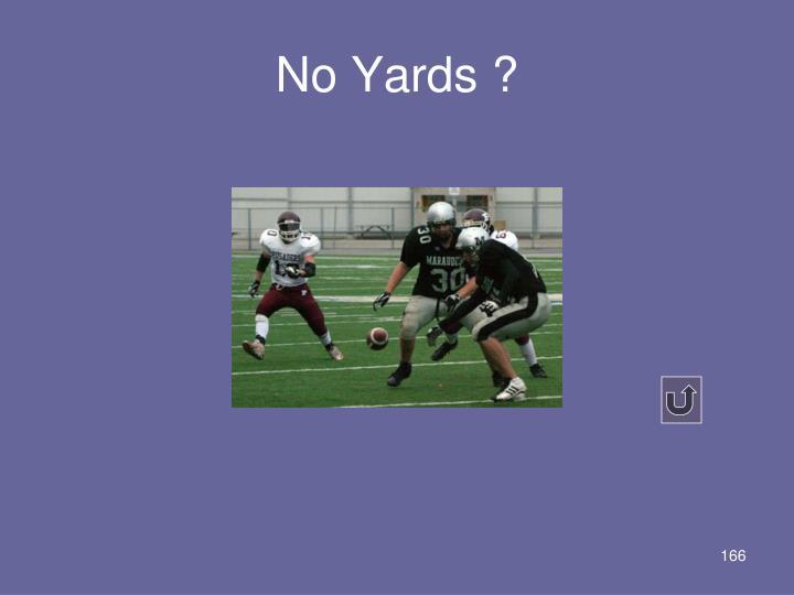 No Yards ?