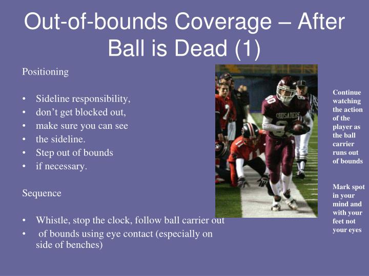 Out-of-bounds Coverage – After Ball is Dead (1)