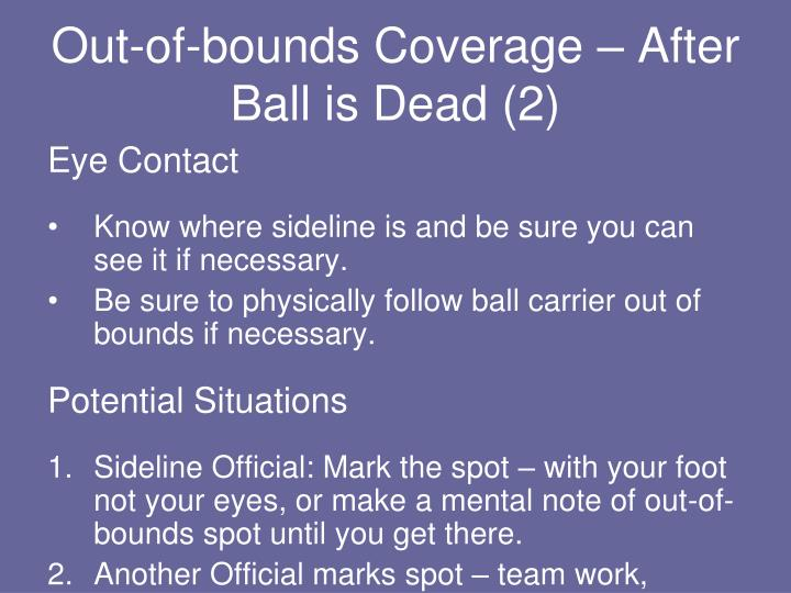 Out-of-bounds Coverage – After Ball is Dead (2)