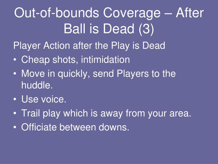 Out-of-bounds Coverage – After Ball is Dead (3)