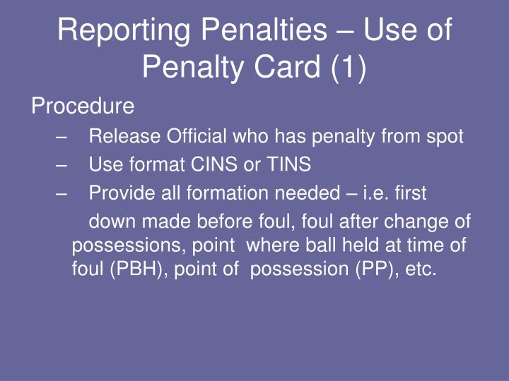 Reporting Penalties – Use of Penalty Card (1)