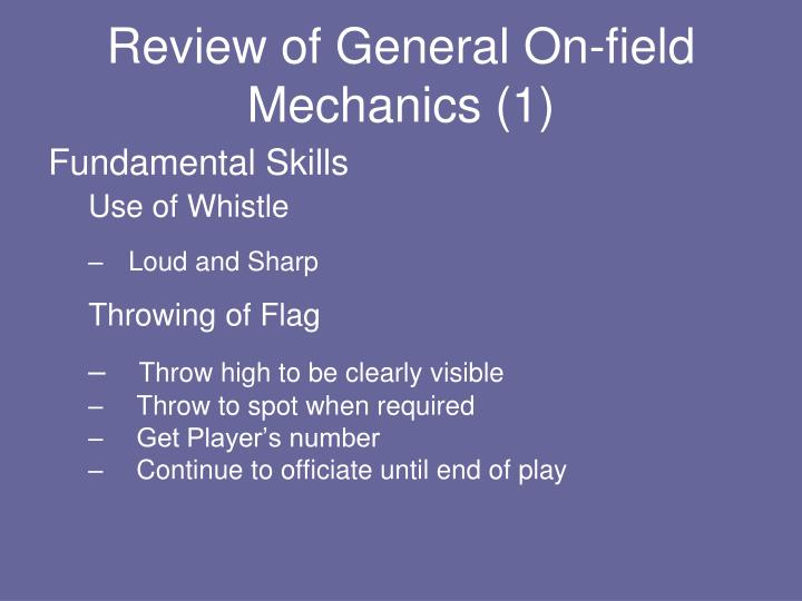 Review of General On-field Mechanics (1)