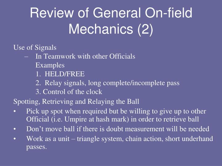 Review of General On-field Mechanics (2)