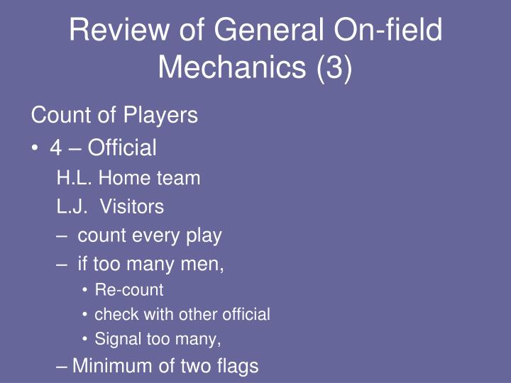 Review of General On-field Mechanics (3)