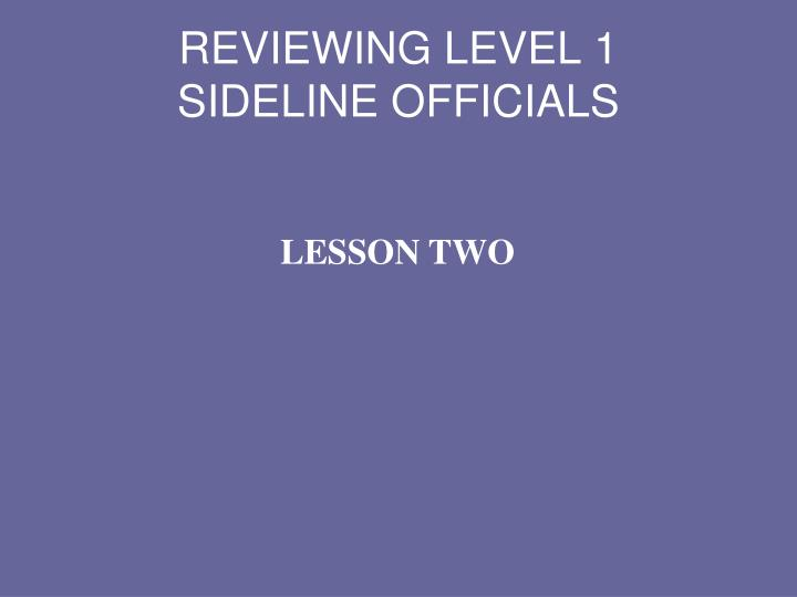 REVIEWING LEVEL 1