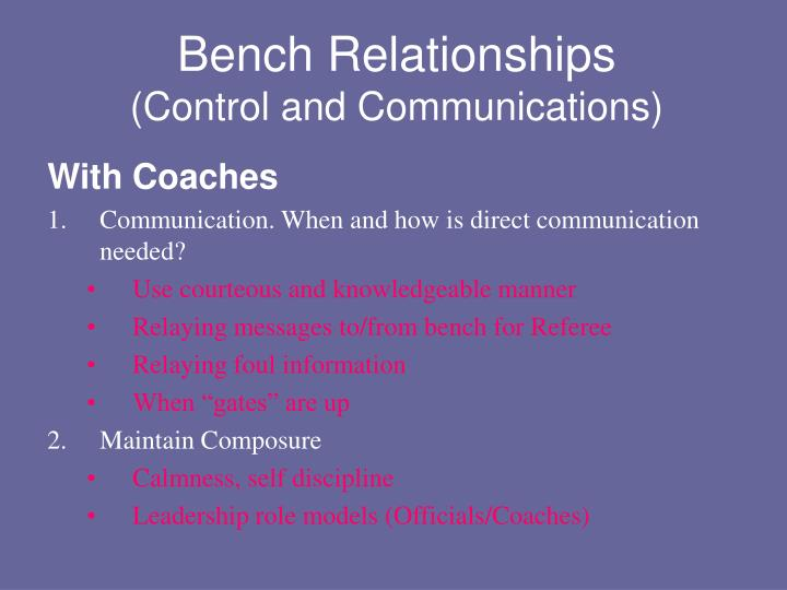 Bench Relationships