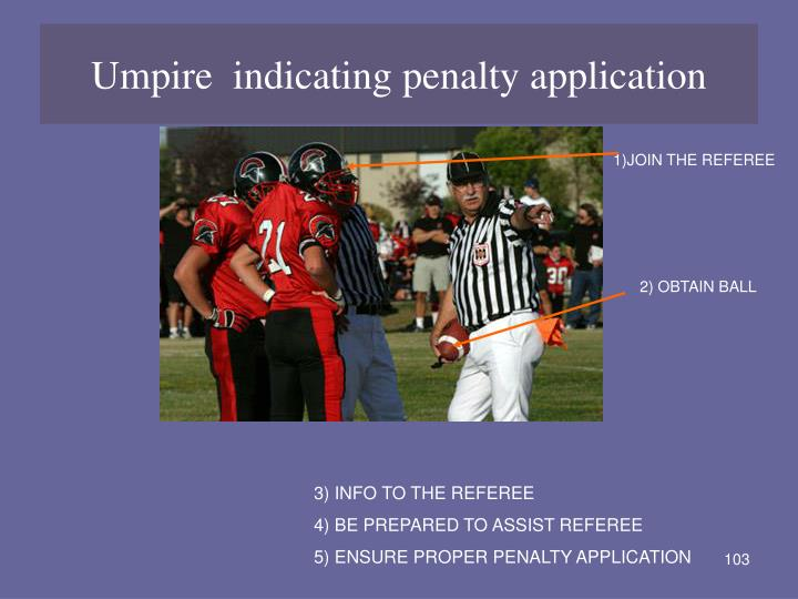 Umpire  indicating penalty application