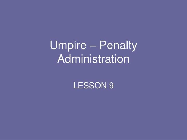 Umpire – Penalty Administration