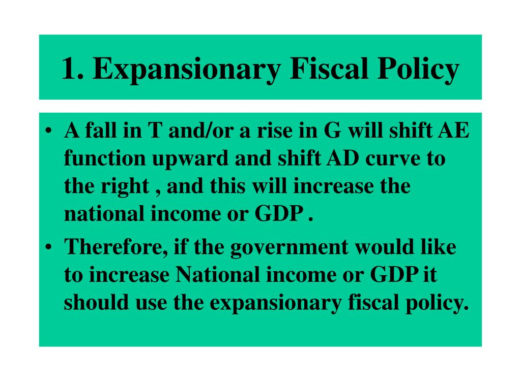 1. Expansionary Fiscal Policy
