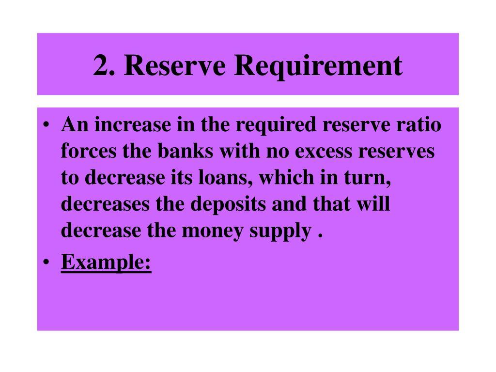 2. Reserve Requirement