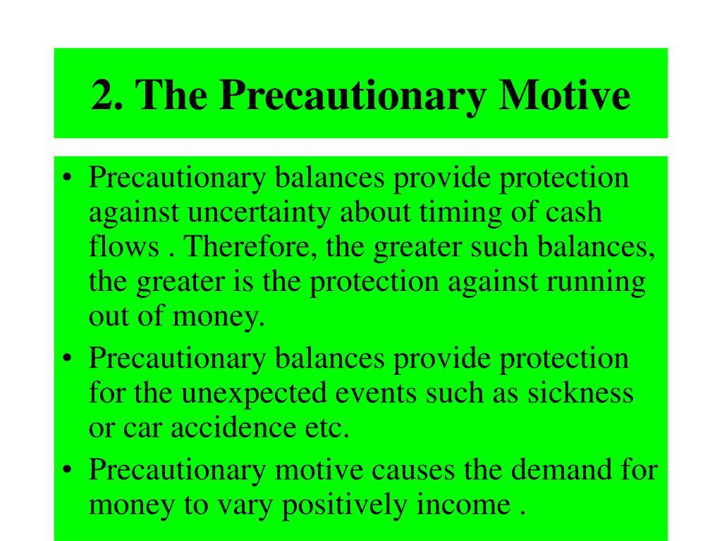 2. The Precautionary Motive