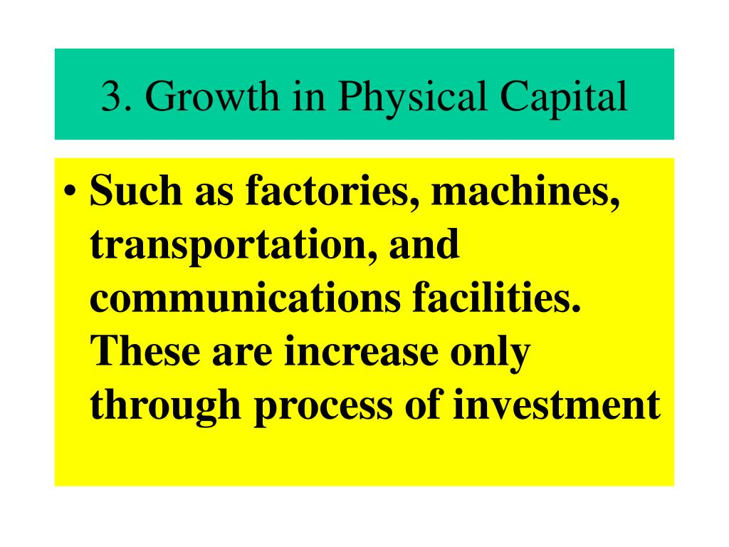 3. Growth in Physical Capital