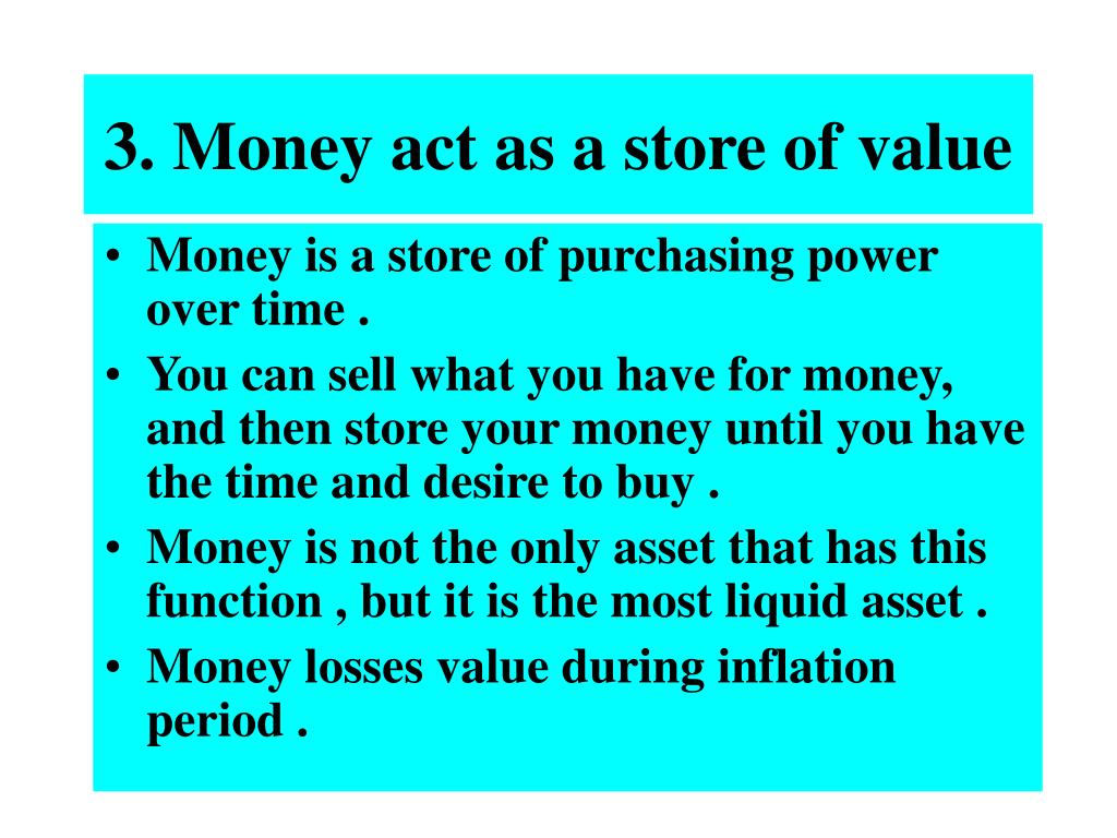 3. Money act as a store of value