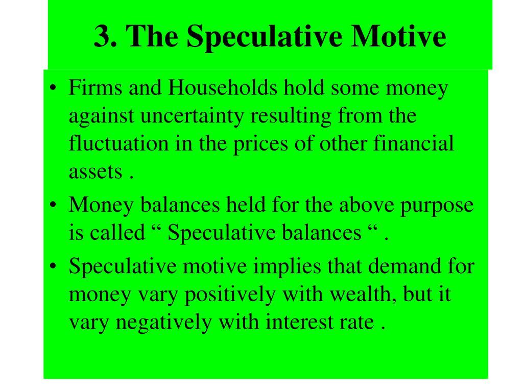 3. The Speculative Motive