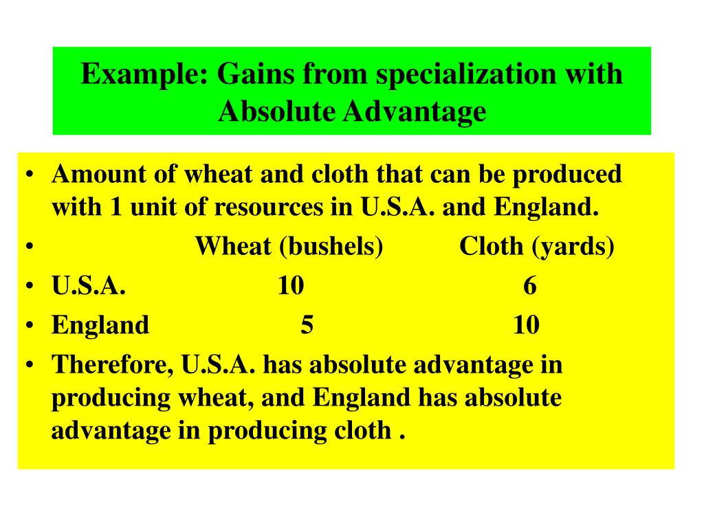 Example: Gains from specialization with Absolute Advantage