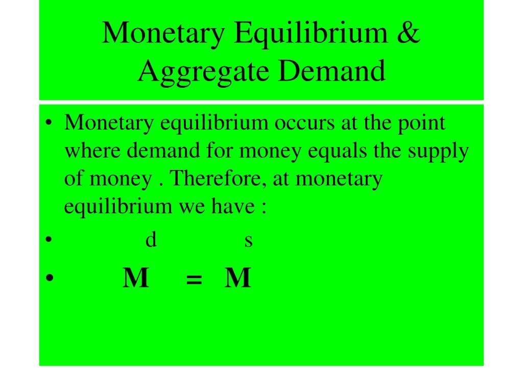 Monetary Equilibrium & Aggregate Demand