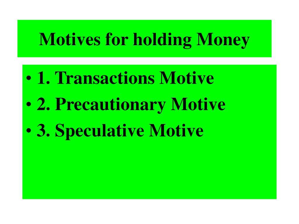 Motives for holding Money
