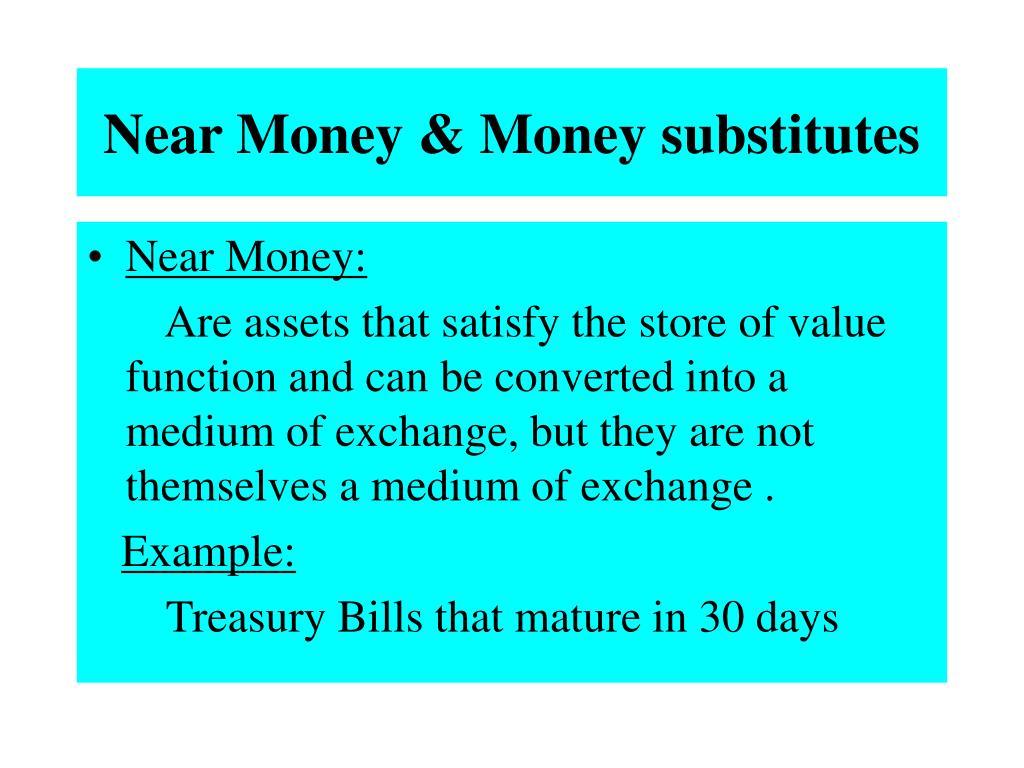 Near Money & Money substitutes