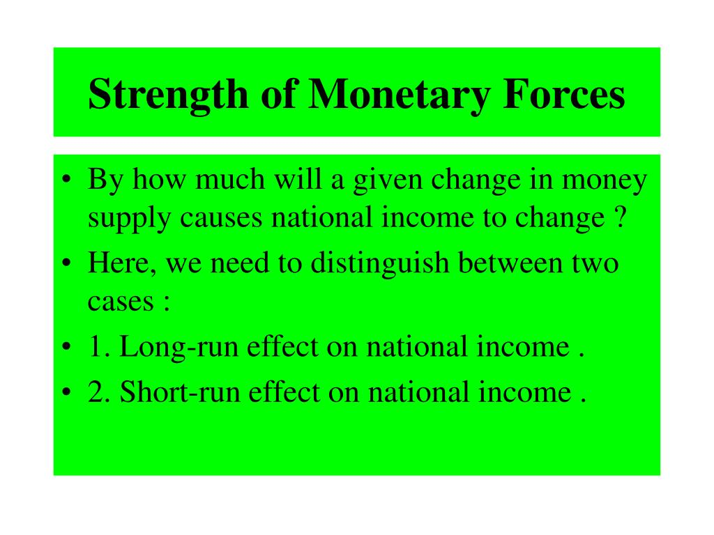 Strength of Monetary Forces