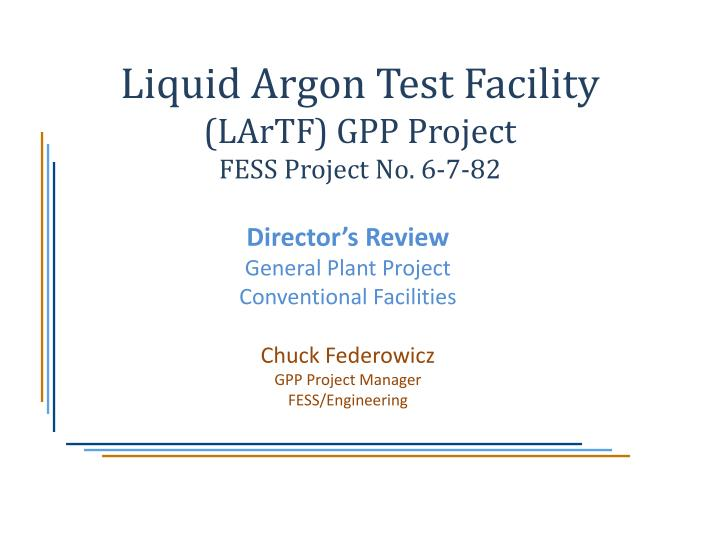 Liquid argon test facility lartf gpp project fess project no 6 7 82