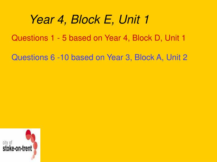 Year 4, Block E, Unit 1