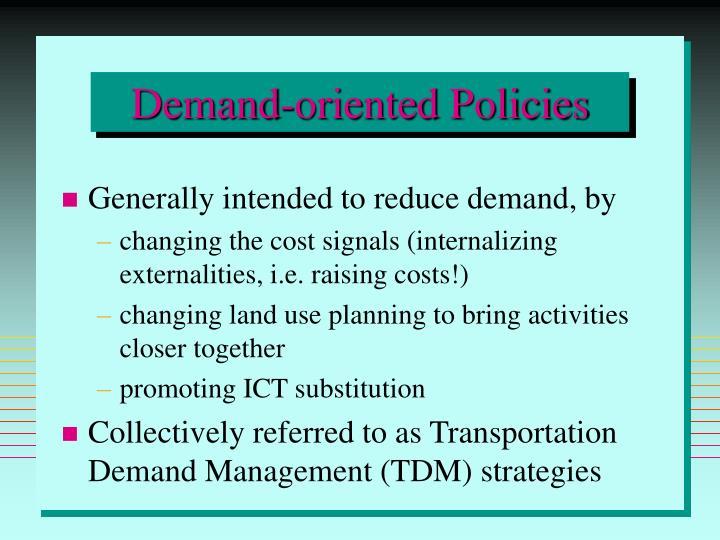 Demand-oriented Policies