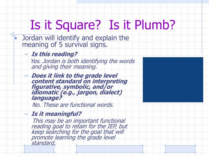 Is it Square?  Is it Plumb?