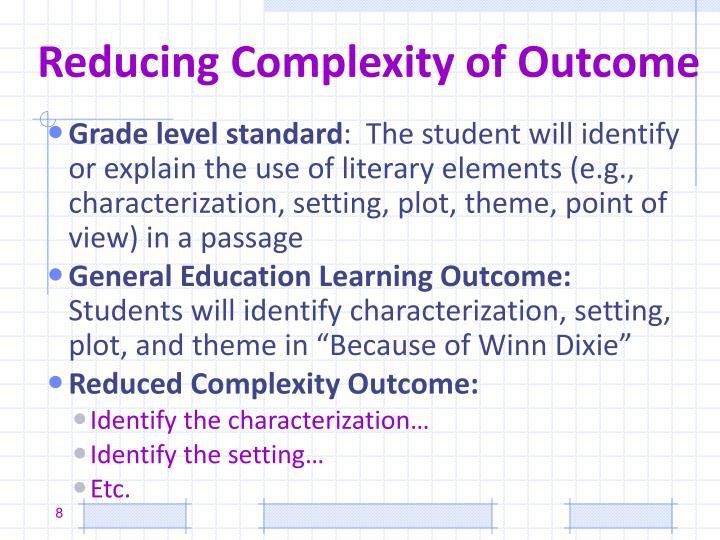 Reducing Complexity of Outcome